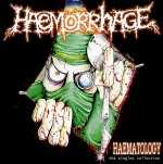 Haemorrhage - Haematology: The Singles Collection (Digi-CD)