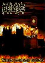 "Deicide ""when London burns"""
