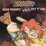"Exodus ""good friendly violent fun"" (black vinyl, lim. 350)"