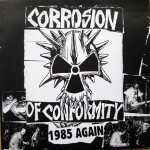 Corrosion Of Conformity - 1985 again (black vinyl)
