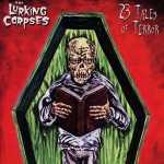 The Lurking Corpses - 23 tales of terror (clear green-clear blue vinyl, lim. edition)