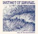 Instinct Of Survival - call of the blue distance