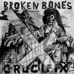 Broken Bones - crucifix (black vinyl), EP