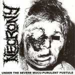 Necrony - under the severe mucu-purulent pustule (2-CD)