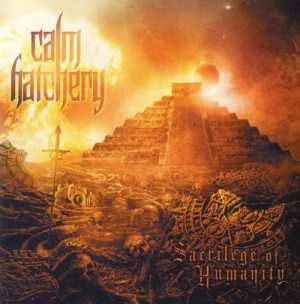 Calm Hatchery - sacrilege of humanity (CD)