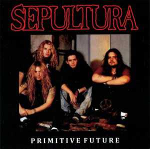 Sepultura - primitive future (CD)