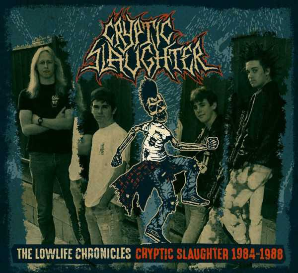 Cryptic Slaughter - the lowlife chronicles 1984 - 88 (CD+DVD)