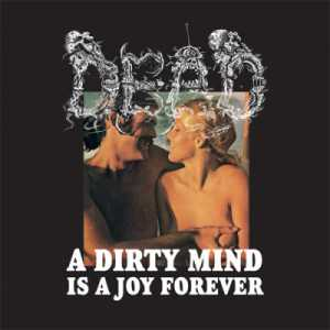 Dead - a dirty mind is a joy forever (CD)
