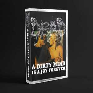 Dead - a dirty mind is a joy forever (cassette tape)