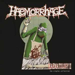 Haemorrhage - haematology II  -  the singles collection (CD)