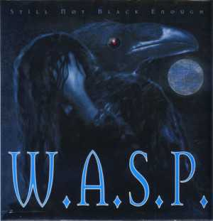 W.A.S.P. - still not black enough (black vinyl, lim. 250), LP