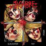 Macabre - slaughter thy poser (picture vinyl, lim. 555), Pic-LP