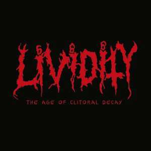 Lividity - the age of clitoral decay (deluxe black vinyl), LP