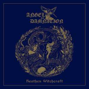 Angel Of Damnation - heathen witchcraft (golden vinyl, lim. 200), LP