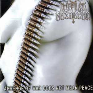 Impaled Nazarene - abscence of war does not mean peace (CD)