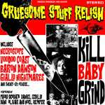 Gruesome Stuff Relish - kill baby grind (CD)